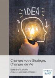 Dernières parutions dans Hippocrate, Changez votre stratégie, changez de vie