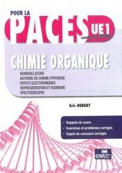 Dernières parutions sur UE1 Chimie organique, Chimie organique livre paces 2020, livre pcem 2020, anatomie paces, réussir la paces, prépa médecine, prépa paces