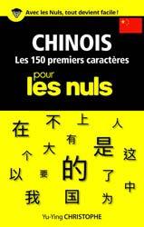 Dernières parutions dans Pour les Nuls Langues, Chinois - Les 150 Premiers Charactères Pour Les Nuls