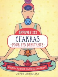 Dernières parutions sur Médecines douces, Chakras pour les débutants