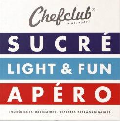 Dernières parutions dans A la carte, Chefclub Network. 3 volumes : Sucré ; Light & Fun ; Apéro