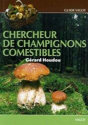 Dernières parutions dans guide vigot, Chercheur de champignons comestibles