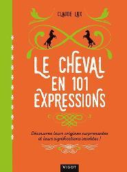 Dernières parutions dans cheval pratique, Cheval : 101 dictons expliqués