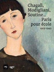 Dernières parutions sur XXéme siécle, Chagall, Modigliani, Soutine... Paris pour école. 1905-1940
