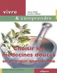 Dernières parutions dans Vivre et comprendre, Choisir les médecines douces en pratique quotidienne