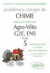 Souvent acheté avec Agro - Véto Physique, le Chimie problèmes corrrigés posés aux concours agro/véto & G2e de 2007 à 2010 + 2 sujets ens  Tome 5