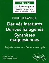 Souvent acheté avec Exercices corrigés et commentés de physiologie, le Chimie organique - Dérivés insaturés - Dérivés halogénés - Synthèses magnésiennes
