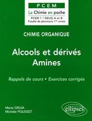 Souvent acheté avec Exercices corrigés et commentés de physiologie, le Alcools et dérivés Amines