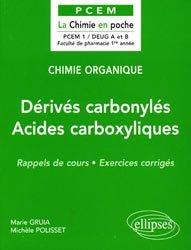 Souvent acheté avec Exercices corrigés et commentés de physiologie, le Dérivés carbonylés - Acides carboxyliques