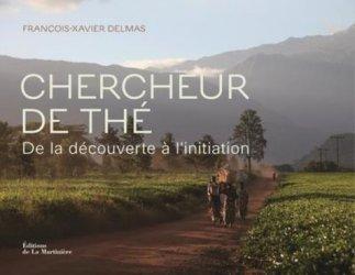 Dernières parutions sur Thé, Chercheur de thé. Sur la route de la découverte et de l'initiation