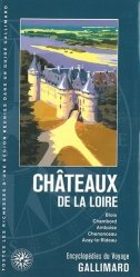 Nouvelle édition Châteaux de la Loire : Blois, Chambord, Amboise, Chenonceau, Azay-le-Rideau