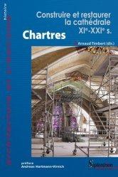 Dernières parutions dans Architecture et urbanisme, Chartres. Construire et restaurer la cathédrale (XIe-XXIe siècles)