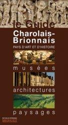 Dernières parutions dans Le Guide, Charolais-Brionnais, musées, architectures, paysages