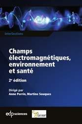 Dernières parutions sur Electromagnétisme, Champs électromagnétiques, environnement et santé