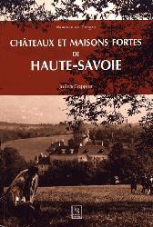 Dernières parutions sur Patrimoine rural, Châteaux et maisons fortes de Haute-Savoie