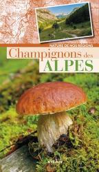 Dernières parutions dans Nature de nos régions, Champignons des Alpes