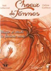 Dernières parutions dans Des femmes et des hommes, Choeur de femmes. Magie et rituels du féminin sacré, avec 31 cartes d'art à tirer