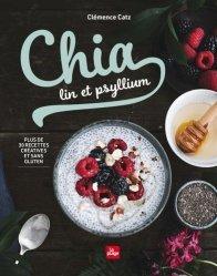 Dernières parutions sur Cuisine végétarienne, Chia, lin et psyllium