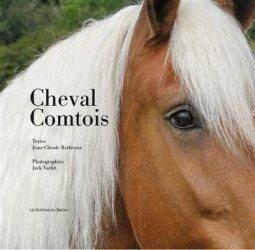 Dernières parutions sur Nature - Jardins - Animaux, Cheval comtois