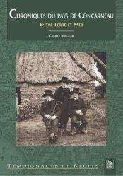 Dernières parutions dans Témoignages et récits, Chroniques du pays de Concarneau. Entre terre et mer