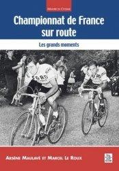 Dernières parutions dans Mémoire du Cyclisme, Championnat de France sur route. Les grands moments