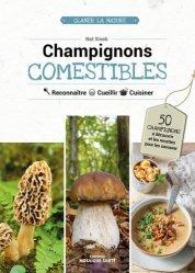 Dernières parutions sur Cueillette - Cuisine sauvage, Champignons comestibles