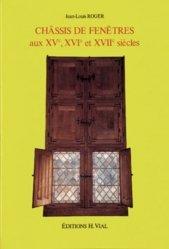 Souvent acheté avec Les escaliers droits et balancés en bois, le Châssis de fenêtres aux XVème, XVIème, XVIIème siècles