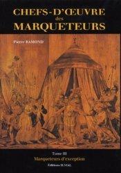 Dernières parutions sur Marqueterie, Chefs d'oeuvre des marqueteurs Tome 3
