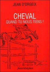 Souvent acheté avec L' équitation de saut d' obstacle, le Cheval quand tu nous tiens!