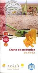 Souvent acheté avec Stockage des produits phytosanitaires: comment construire et aménager son local, le Charte de production du blé dur