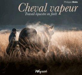 Souvent acheté avec Évolution naturelle de la forêt et gestion durable, le Cheval vapeur