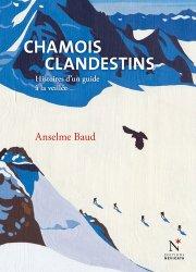 Dernières parutions sur Faune de montagne, Chamois clandestins. Histoires d'un guide à la veillée