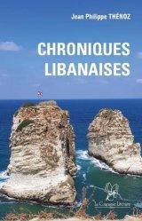 Dernières parutions sur Récits de voyages-explorateurs, Chroniques libanaises