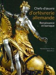 Dernières parutions sur Argenterie,Orfèvrerie et étain, Chefs d'oeuvre d'orfèvrerie allemande - Renaissance et baroque