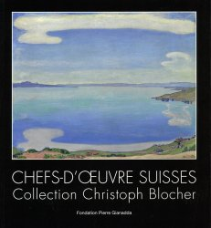 Dernières parutions sur Musées, Chefs-d'oeuvre suisses. Collection Christoph Blocher https://fr.calameo.com/read/005884018512581343cc0