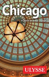 Dernières parutions dans Les guides Ulysse, Chicago. Le plaisir de mieux voyager, 8e édition