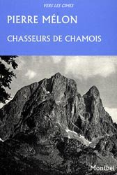 Dernières parutions dans Vers les cimes, Chasseurs de chamois