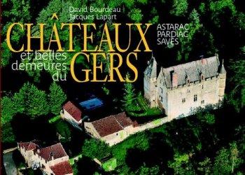 Dernières parutions sur Châteaux - Musées, Château et belles demeures du Gers