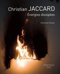 Dernières parutions dans Les Cahiers, Christian Jaccard - Energies dissipées