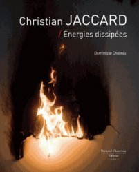 Dernières parutions dans Les Cahiers, Christian Jaccard - Energies dissipées. Accompagné d'une estampe signée et numérotée, Edition de luxe