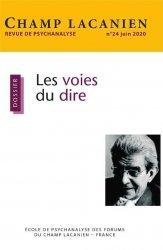 Dernières parutions sur Revues de psychanalyse, Champ Lacanien N° 24, juin 2020 : Les voies du dire