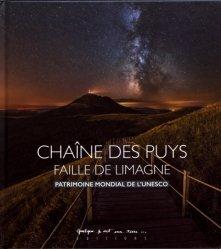 Dernières parutions sur Auvergne Rhône-Alpes, Chaîne des Puys - faille de Limagne. Patrimoine mondial de l'UNESCO, Edition bilingue français-anglais