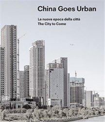 Dernières parutions sur Urbanisme, China Goes Urban