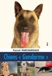 Dernières parutions sur Chien, Chiens Gendarme. Souvenirs d'un maître de chien
