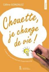 Dernières parutions sur Carrière,réussite, Chouette, je change de vie !