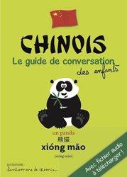 Dernières parutions sur Chinois, Chinois, le guide de conversation des enfants