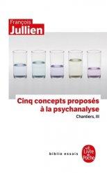 Dernières parutions dans Biblio essais, Cinq concepts proposés à la psychanalyse