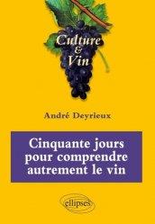 Dernières parutions sur Autour du vin, Cinquante jours pour comprendre autrement le vin