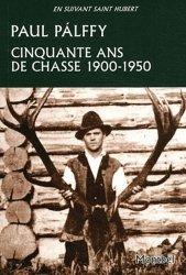 Souvent acheté avec Sangliers, bécasses et autres chasses des Vosges, le Cinquante ans de chasse