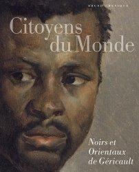 Dernières parutions sur XIXéme siécle, Citoyens du monde. Noirs et Orientaux de Géricault